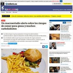 Un macroestudio alerta sobre los riesgos de comer poca grasa y muchos carbohidratos