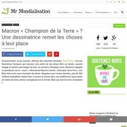 Macron «Champion de la Terre» ? Une dessinatrice remet les choses à leur place