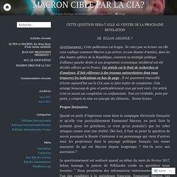MACRON CIBLE PAR LA CIA? – networkpointzero