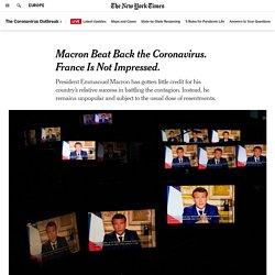 Macron Beat Back the Coronavirus. France Is Not Impressed.