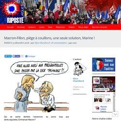 Macron-Fillon, piège à couillons, une seule solution, Marine !