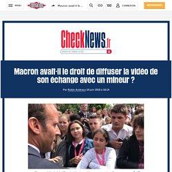Macron avait-il le droit de diffuser la vidéo de son échange avec un mineur ?