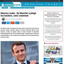 Macron Leaks : En Marche! a piégé les hackers, voici comment