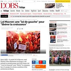 """Loi Macron: une """"loi de gauche"""" pour """"libérer la croissance"""" - L'Obs"""