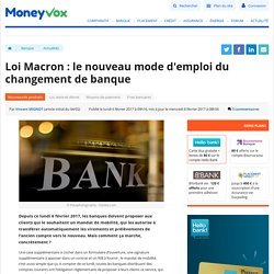 Loi Macron : le nouveau mode d'emploi du changement de banque