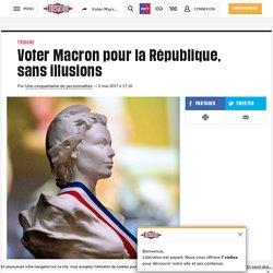 Voter Macron pour laRépublique, sans illusions