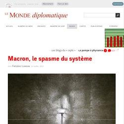 Macron, le spasme du système, par Frédéric Lordon (Les blogs du Diplo, 12 avril 2017)