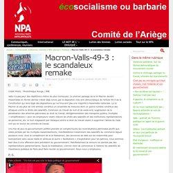 Macron-Valls-49-3 : le scandaleux remake