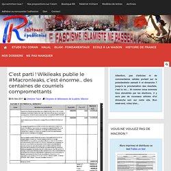 C'est parti ! Wikileaks publie le #Macronleaks, c'est énorme... des centaines de courriels compromettants