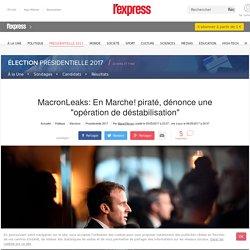 """MacronLeaks: En Marche! piraté, dénonce une """"opération de déstabilisation"""""""