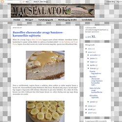 Banoffee cheesecake avagy banános-karamellás sajttorta
