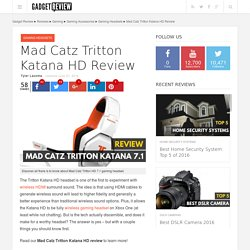 Mad Catz Tritton Katana HD Review