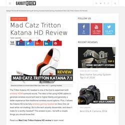 Mad Catz Tritton Katana HD Review