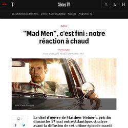 """""""Mad Men"""", c'est fini : notre réaction à chaud"""