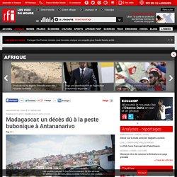 RFI 20/11/14 Madagascar: un décès dû à la peste bubonique à Antananarivo