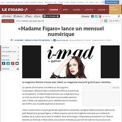 Médias & Publicité : «Madame Figaro» lance un mensuel numérique