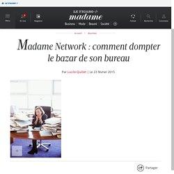 Madame Network : comment dompter le bazar de son bureau -...