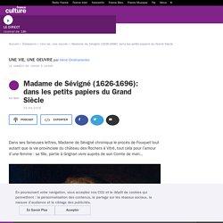 Madame de Sévigné (1626-1696): dans les petits papiers du Grand Siècle