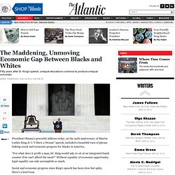 The Maddening, Unmoving Economic Gap Between Blacks and Whites - Derek Thompson