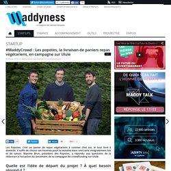 #MaddyCrowd : Les popotes, la livraison de paniers repas végétariens, en campagne sur Ulule