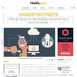 #MaddyKeynote : Withings lance une offre dédiée à la recherche en santé connectée - Maddyness