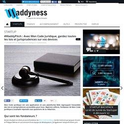 #MaddyPitch : Avec Mon Code Juridique, gardez toutes les lois et jurisprudences sur vos devices