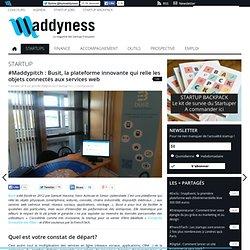 #Maddypitch : Busit, la plateforme innovante qui relie les objets connectés aux services web