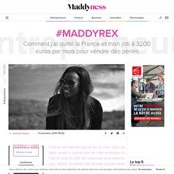 #MaddyREX : Comment j'ai quitté la France et mon job à 3200 euros par mois pour vendre des perles