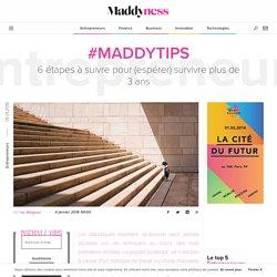 #MaddyTips : 6 étapes à suivre pour (espérer) survivre plus de 3 ans