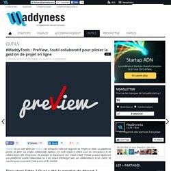#MaddyTools : PreView, l'outil collaboratif pour piloter la gestion de projet en ligne