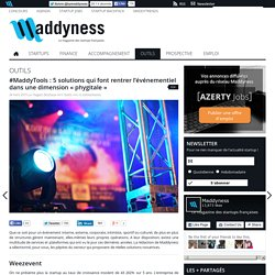 """#MaddyTools : 5 solutions qui font rentrer l'événementiel dans une dimension """"phygitale"""""""