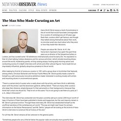 The Man Who Made Curating an Art