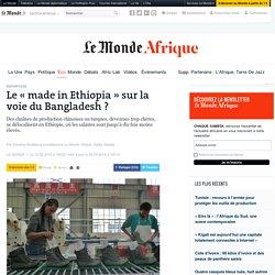 Le «made in Ethiopia» sur la voie du Bangladesh?