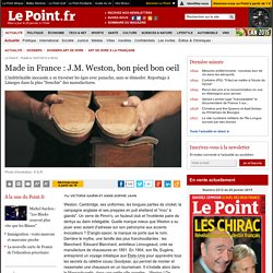 Made in France : J.M. Weston, bon pied bon oeil