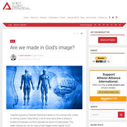 Made in God's image: Fact or Fable?