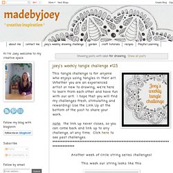 Joey's Weekly Tangle Challenge [madebyjoey] Dernier : 123
