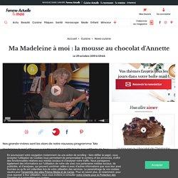 Ma Madeleine à moi : la mousse au chocolat d'Annette