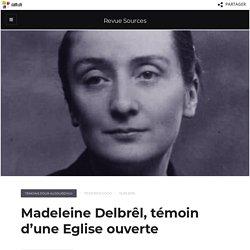 Madeleine Delbrêl, témoin d'une Eglise ouverte – Revue Sources