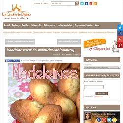 Madeleine, recette des madeleines de Commercy