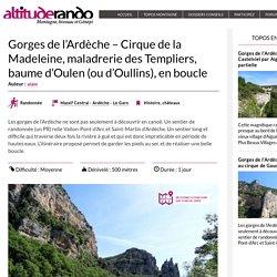 Gorges de l'Ardèche – Cirque de la Madeleine, maladrerie des Templiers, baume d'Oulen (ou d'Oullins), en boucle