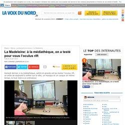 La Madeleine: à la médiathèque, on a testé pour vous l'oculus rift - La Madeleine