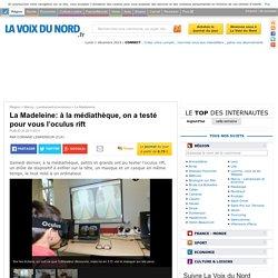 La Madeleine: à la médiathèque, on a testé pour vous l'oculus rift - La Madeleine (59110, Nord)
