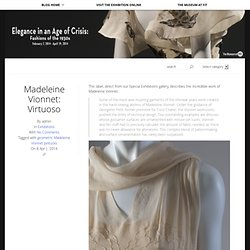 Madeleine Vionnet: Virtuoso ‹ The Museum at FIT – 1930s Fashion Blog