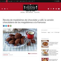 Madeleines de chocolate y café. Receta de postre fácil, sencilla y deliciosa