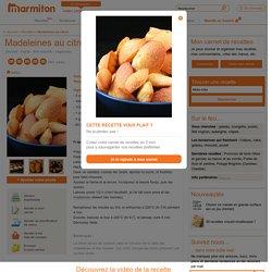 Madeleines au citron : Recette de Madeleines au citron