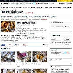 Madeleines - Recette des Madeleines de Commercy ou d'ailleurs