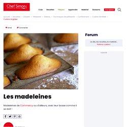 Madeleines - Recette des Madeleines de Commercy ou d'ailleurs - Recette par Chef Simon