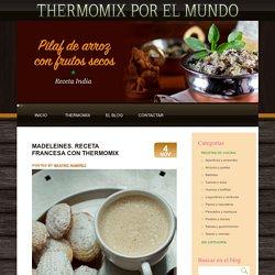 Madeleines. Receta francesa con Thermomix - Thermomix en el mundo Thermomix en el mundo