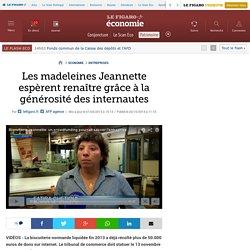 Les madeleines Jeannette espèrent renaître grâce à la générosité des internautes