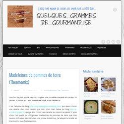 Madeleines de pommes de terre (Thermomix)